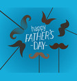 Happy fathers day greeting card with mustache