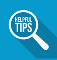 helpful tips word magnifying glass vector image