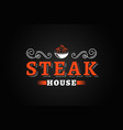 steak house vintage logo with fire flame on black vector image vector image