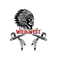 wild west native american chief head design vector image