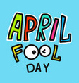 april fool day word and eyes vector image