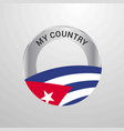 cuba my country flag badge vector image