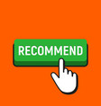 Hand mouse cursor clicks the recommend button