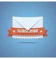 Subscribe to our newsletter vector image vector image