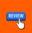 hand mouse cursor clicks the review button vector image vector image