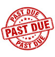 past due red grunge round vintage rubber stamp vector image