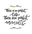 inspirational phrase there is no perfect life vector image vector image