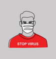 man in medical mask with words stop virus vector image