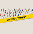 unemployment rate people protesting crowd vector image vector image