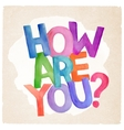 watercolor how are you phrase vector image