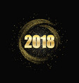 happy new year 2018 gold glitter background vector image vector image