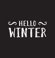 hello winter inscription vector image vector image