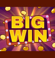 big win sign with gold realistic 3d coins vector image