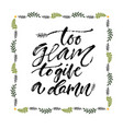 inspirational calligraphy to glam to give ta damn vector image vector image