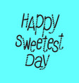 text sweetest day logo simple style vector image vector image