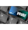 yeah word on computer keyboard key vector image vector image