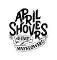 april showers give mayflowers spring banner vector image vector image