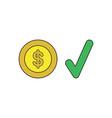 icon concept dollar coin with check mark vector image