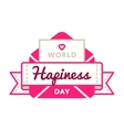 World Happiness day greeting emblem vector image vector image