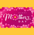 happy mothers day pink flowers vector image vector image