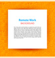 remote work paper template vector image