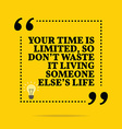 Inspirational motivational quote Your time is vector image