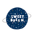 sweet dream creative lettering concept childish vector image vector image