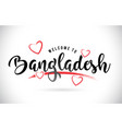 bangladesh welcome to word text with handwritten vector image