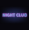 night club neon lettering on brick wall background vector image vector image
