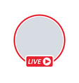 user live video streaming vector image vector image