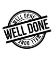 well done rubber stamp vector image vector image