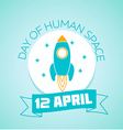 12 April Day of Human Space Flight vector image
