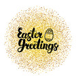 easter greetings lettering over gold vector image vector image