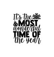 its most wonderful time year vector image