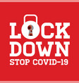 lock down stop covid-19 logo design icon on red vector image vector image