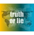 truth or lie text on digital touch screen vector image