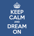 keep calm and dream on poster quote vector image vector image