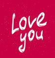 love you elegant calligraphy phrase handwritten vector image vector image