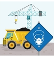 road sing man mask dump truck and crane vector image