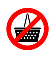 stop shopping basket red stop sign is forbidden vector image