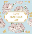 happy mothers day shabby chic chrysanthemums on vector image