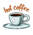 a cup coffee morning cappuccino soft drink vector image vector image