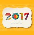 happy new year 2017 color abstract greeting card vector image vector image
