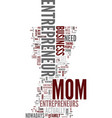 mom entrepreneurs text background word cloud vector image vector image