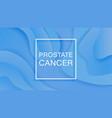 awareness prostate cancer november world prostate vector image vector image