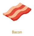 bacon icon isometric 3d style vector image vector image