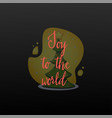 joy to world festive banner on a black vector image vector image