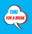 time for a break motivational and inspirational vector image vector image