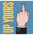 Up yours hand vector image vector image