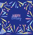 happy birthday greeting card celebration vector image